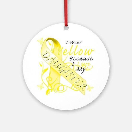 I Wear Yellow Because I Love My Dau Round Ornament