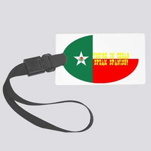 youre in texas speak spanish Large Luggage Tag