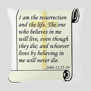 John 11-25-26 On Paper W Cross Woven Throw Pillow