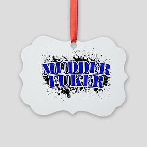 Mudder Fuker - Redneck Mud Truck  Picture Ornament