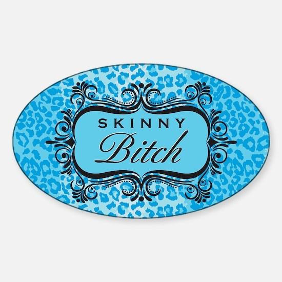 Rect5x10SkinnyBitchBlue Sticker (Oval)
