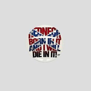 BORN    DIE REDNECK Mini Button