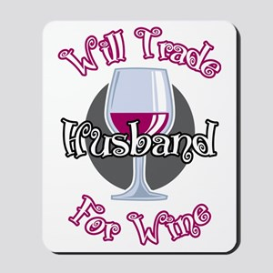 Will-Trade-Husband-for-Wine-blk Mousepad