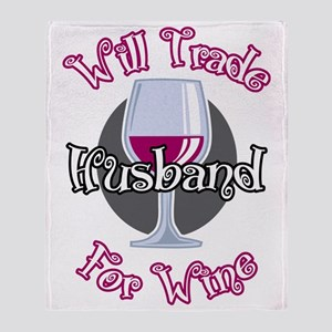 Will-Trade-Husband-for-Wine-blk Throw Blanket