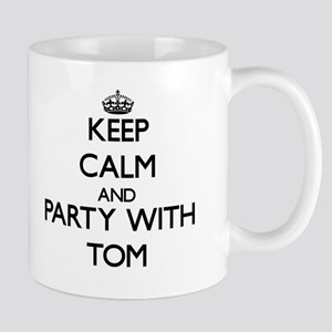 Keep Calm and Party with Tom Mugs