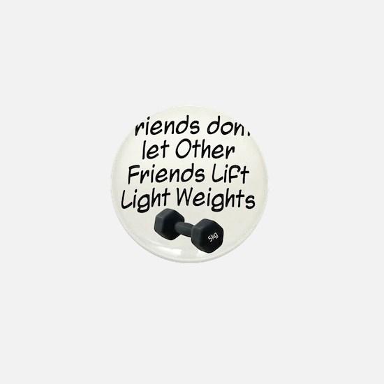 friends-dont-let-other-friends Mini Button