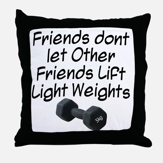 friends-dont-let-other-friends Throw Pillow
