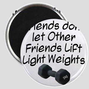 friends-dont-let-other-friends Magnet