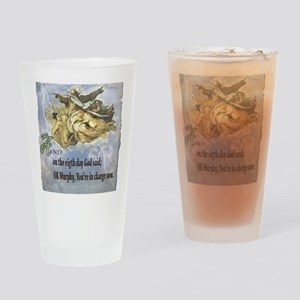 the 8th day of creation Drinking Glass