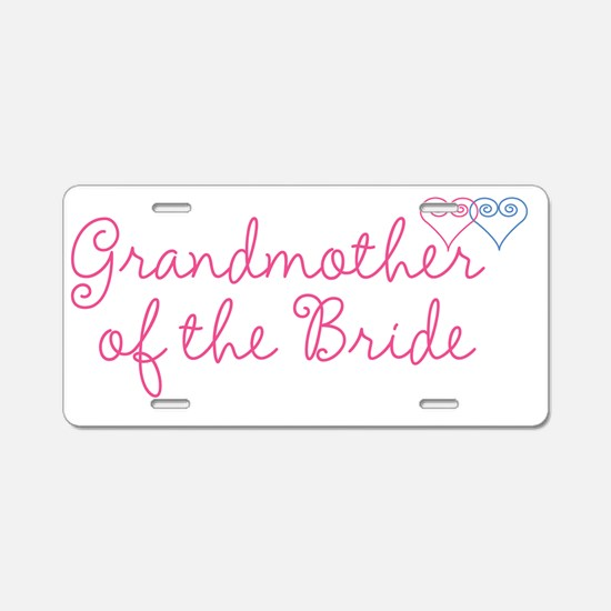 WedSet1GrandmotherofBride Aluminum License Plate
