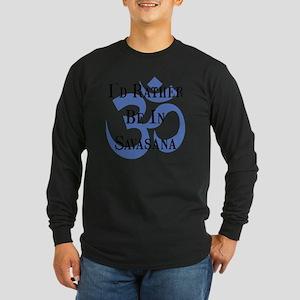 Rather Be Savasana Black Long Sleeve Dark T-Shirt