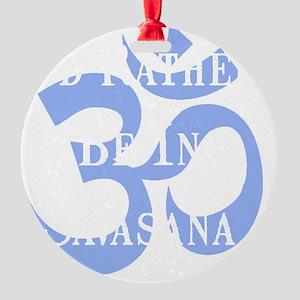 Rather Be Savasana White Round Ornament