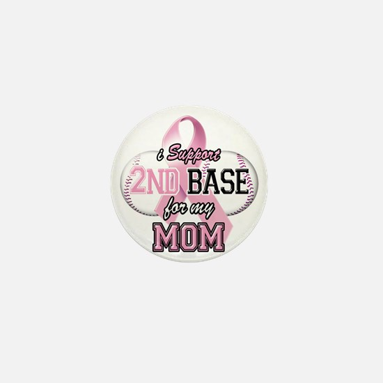 I Support 2nd Base for my Mom Mini Button