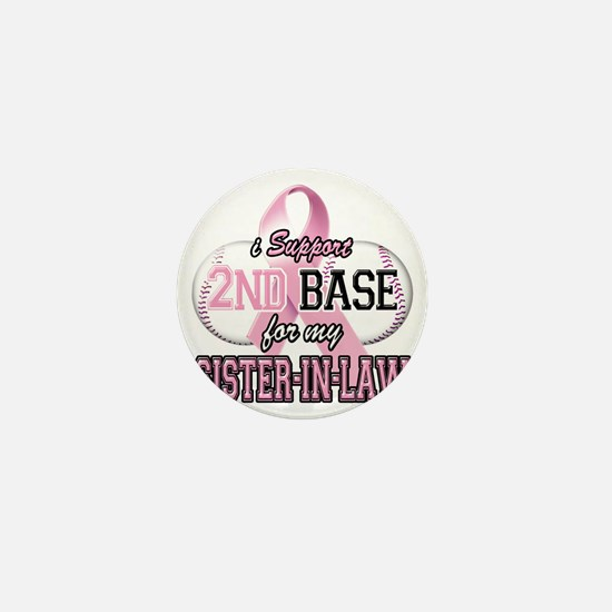 I Support 2nd Base for my Sister In La Mini Button
