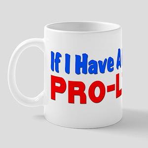 If I Have A Choice Mug