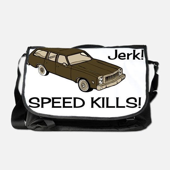 Hey-Jerk-Speed-Kills-Shrunk Messenger Bag