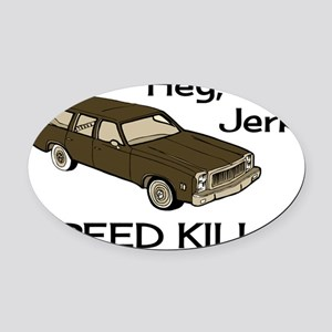 Hey-Jerk-Speed-Kills-Shrunk Oval Car Magnet
