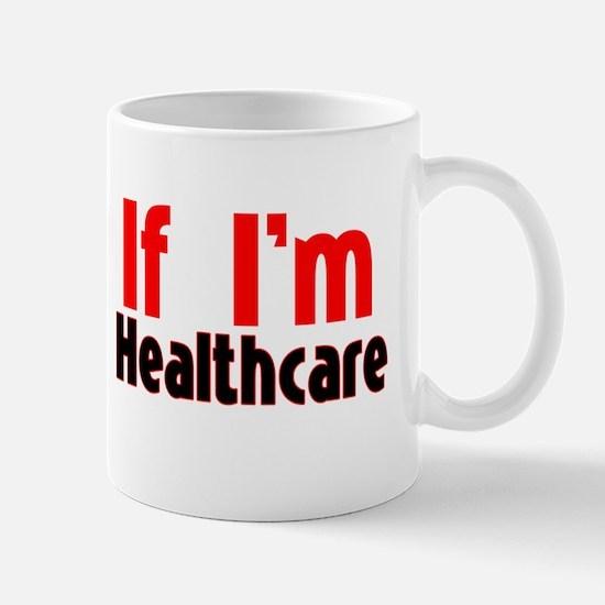 Honk If Im Buying Your Healthcare Mug