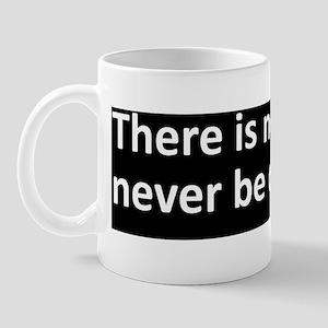 ThereIsNoRightToNeverBeOffended Mug