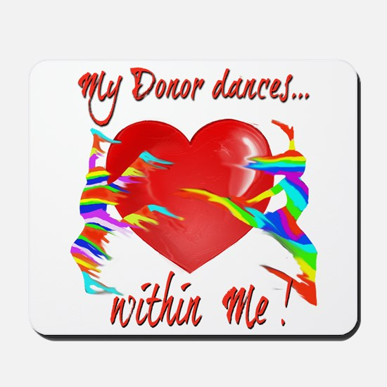 My Organ Donor Dances Within Me! Mousepad