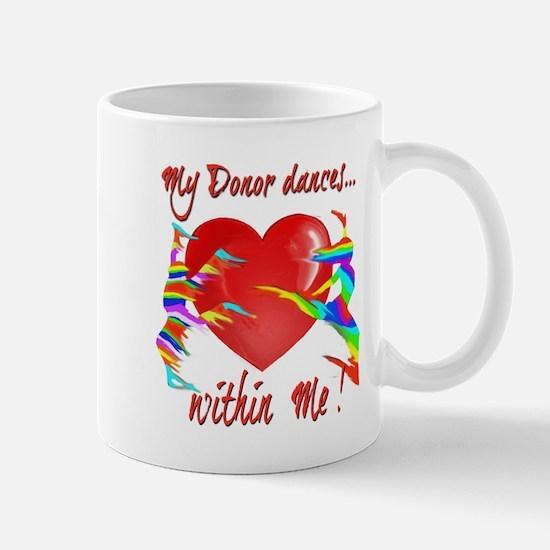 My Organ Donor Dances Within Me! Mugs