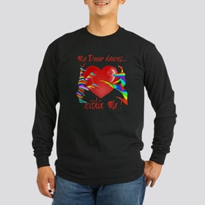 My Organ Donor Dances Within Me! Long Sleeve T-Shi
