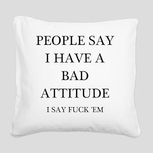 bad attitude Square Canvas Pillow