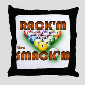 'Rack'm then Smack'm'  Throw Pillow