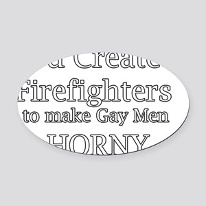 god create ff to make gay men horn Oval Car Magnet