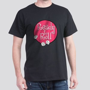 Ready to Roll Dark T-Shirt