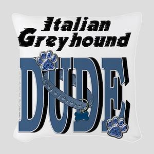 ItalianGreyhoundDUDE Woven Throw Pillow