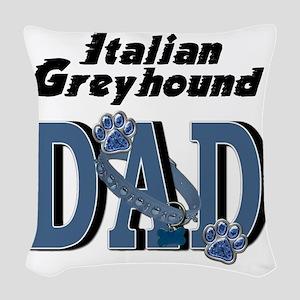 ItalianGreyhoundDAD Woven Throw Pillow