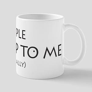 People Look Up to Me Mugs