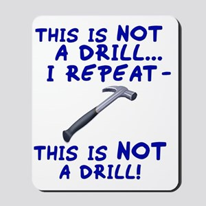 not-a-drill Mousepad