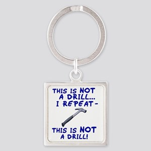 not-a-drill Square Keychain