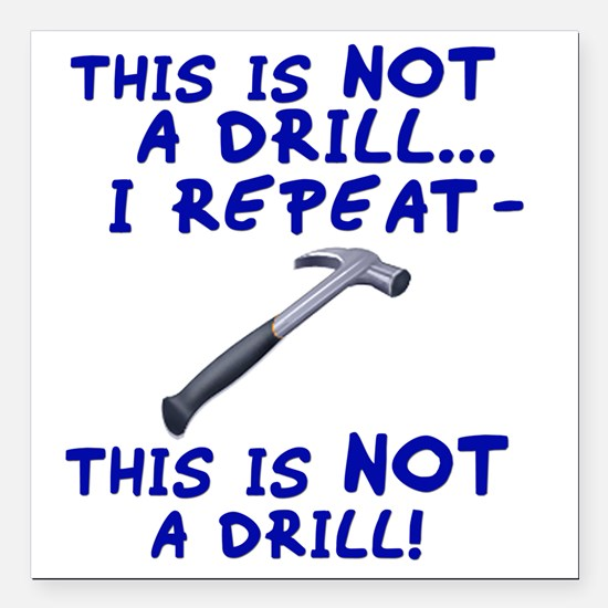 """not-a-drill Square Car Magnet 3"""" x 3"""""""