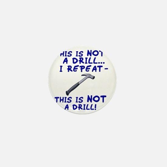 not-a-drill Mini Button