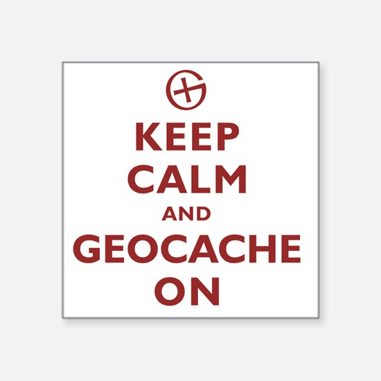 "Keep Calm and Geocache On Square Sticker 3"" x 3"""