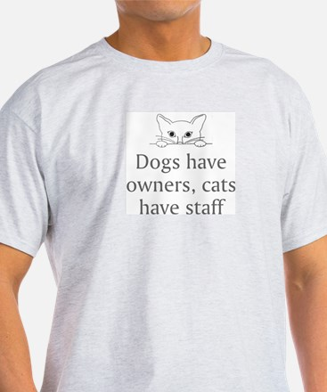 Cats Have Staff Ash Grey T-Shirt