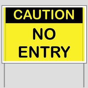 CAUTION_NO_ENTRY Yard Sign