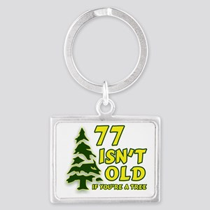 77 Isnt old Birthday Landscape Keychain