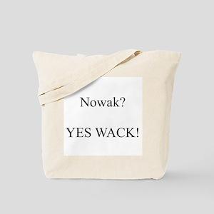 Nowak? YES WACK! Tote Bag