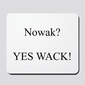 Nowak? YES WACK! Mousepad