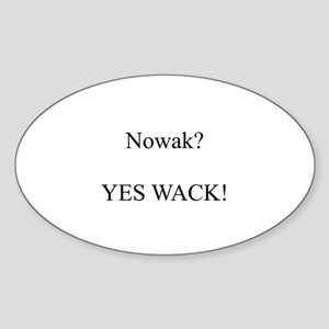 Nowak? YES WACK! Oval Sticker