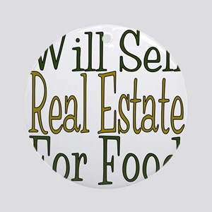 Will Sell Real Estate Round Ornament