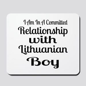 I Am In Relationship With Lithuanian Boy Mousepad