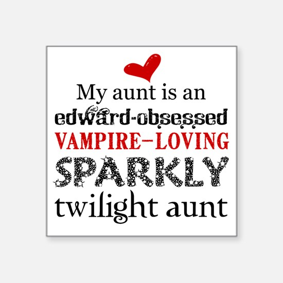 """My Aunt is Sparkly Square Sticker 3"""" x 3"""""""
