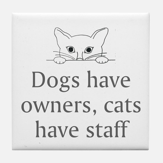 Cats Have Staff Tile Coaster
