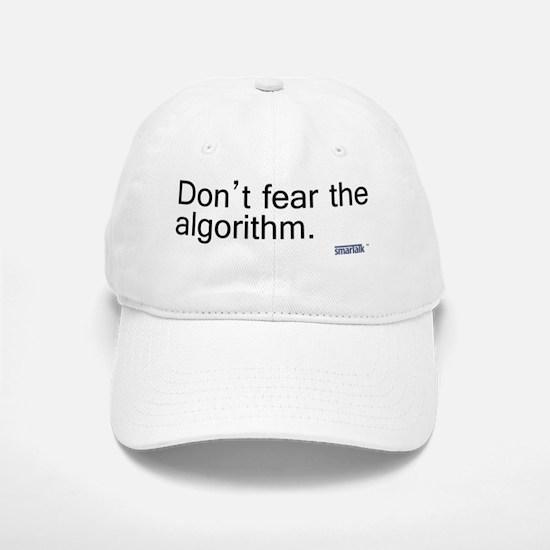 fear algorithm copy Baseball Baseball Cap