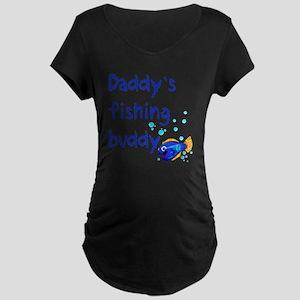 Daddys_fishing_buddy Maternity Dark T-Shirt